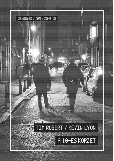 Kevin Lyon - Tim Robert - A 10-es körzet