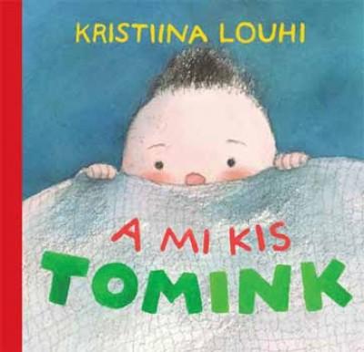 Kristiina Louhi - A mi kis Tomink