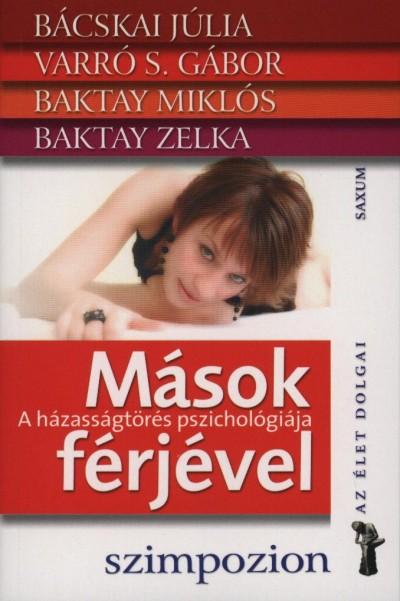 MÁSOK FÉRJÉVEL - A HÁZASSÁGTÖRÉS PSZICHOLÓGIÁJA