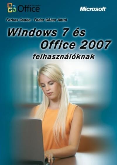 Farkas Csaba - Fodor Gábor Antal - Windows 7 és Office 2007 felhasználóknak