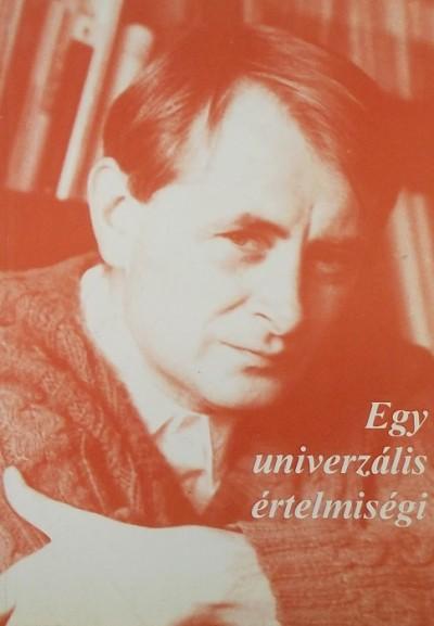 B. Vörös Gizella  (Szerk.) - Egy univerzális értelmiségi