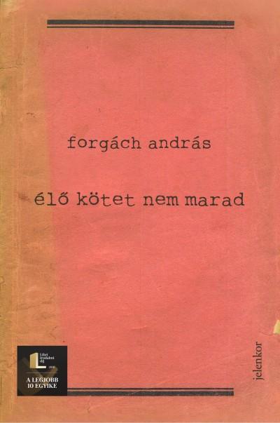 Forgách András - Élő kötet nem marad