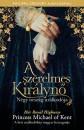 Her Royal Highness Princess Michael Of Kent - A szerelmes Királynő
