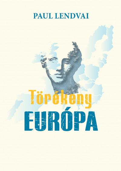 Paul Lendvai - Törékeny Európa