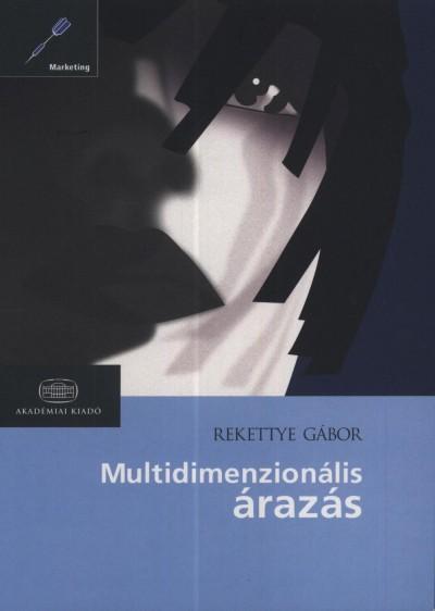 Rekettye Gábor - Multidimenzionális árazás