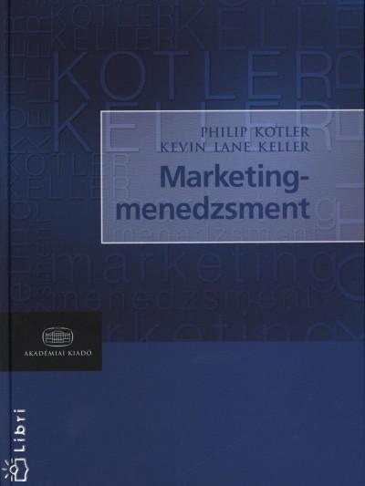 Kevin Lane Keller - Philip Kotler - Marketingmenedzsment