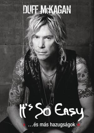 Duff Mckagan - It's So Easy ...�s m�s hazugs�gok