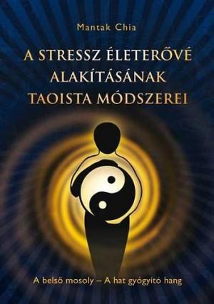 Mantak Chia - A stressz �leter�v� alak�t�s�nak taoista m�dszerei