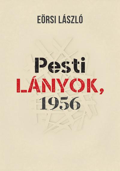 Eörsi László - Pesti lányok, 1956