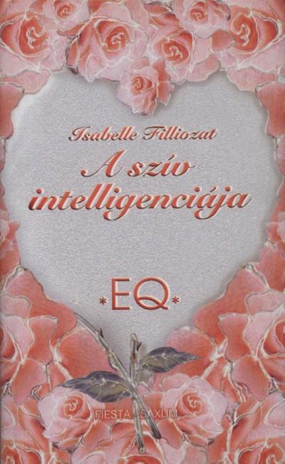 Isabelle Filliozat - A szív intelligenciája