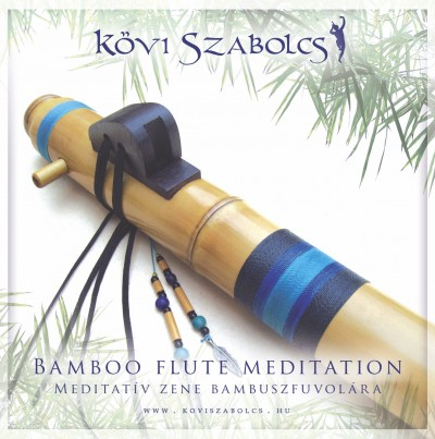 Kövi Szabolcs - Bamboo flute meditation - CD