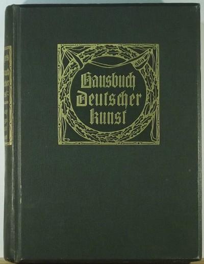 Eduard Engels  (Szerk.) - Hausbuch deutscher Kunst