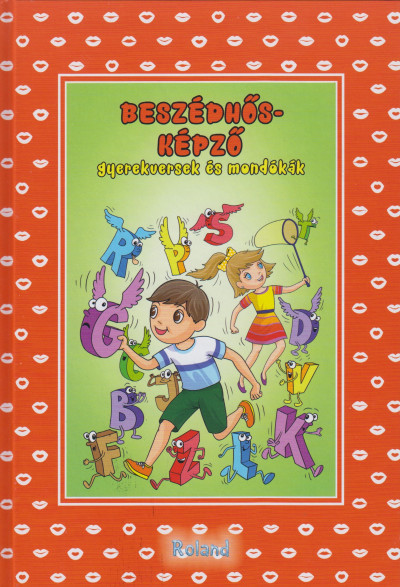 Kiss Gábor - Ruff-Kiss Ágnes - Gyerekversek és mondókák - Beszédhősképző