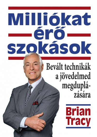 Brian Tracy - Milliókat érő szokások