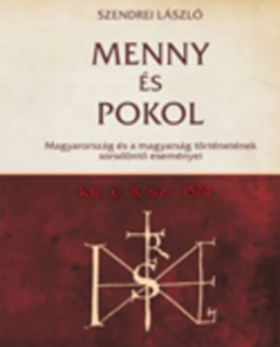 Szendrei László - Menny és pokol Kr.e. 8. sz.- 1574