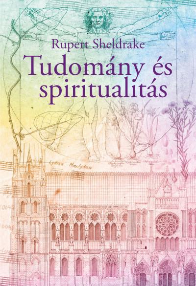 Rupert Sheldrake - Tudomány és spiritualitás