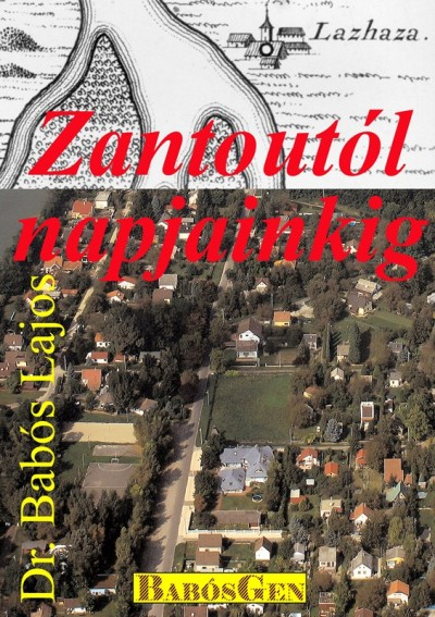 Dr. Babós Lajos - Zantoutól napjainkig