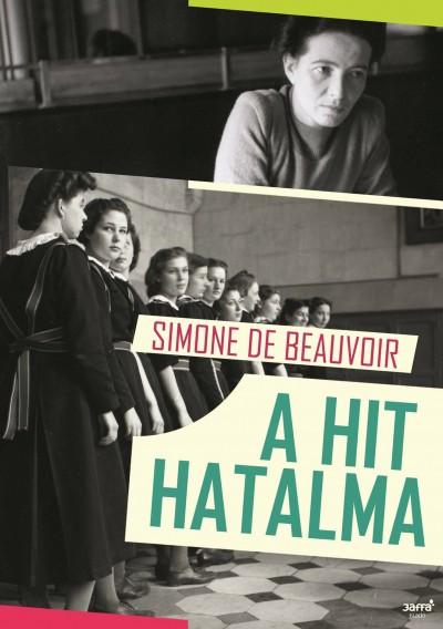 Simone De Beauvoir - A hit hatalma