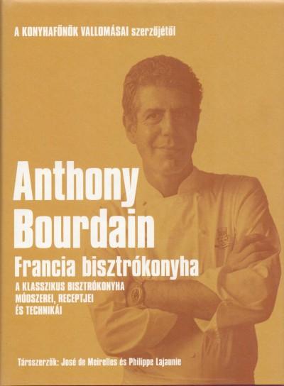 Anthony Bourdain - Francia bisztrókonyha