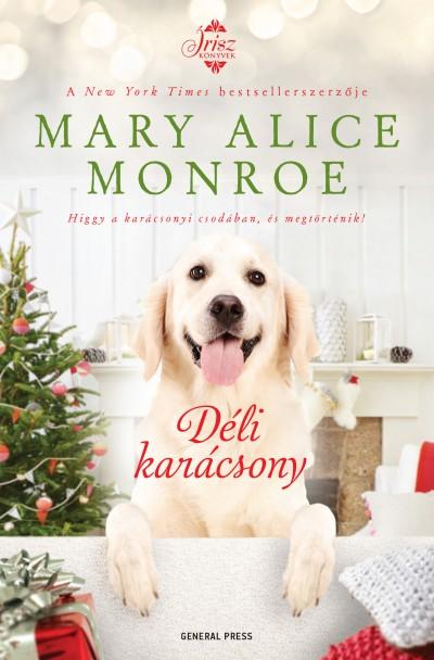 Mary Alice Monroe - Déli karácsony
