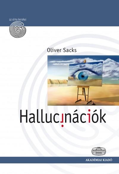 Oliver Sacks - Hallucinációk