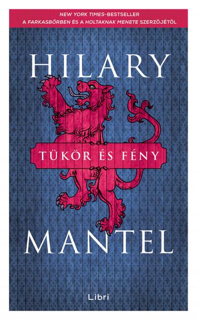 Hilary Mantel - Tükör és fény