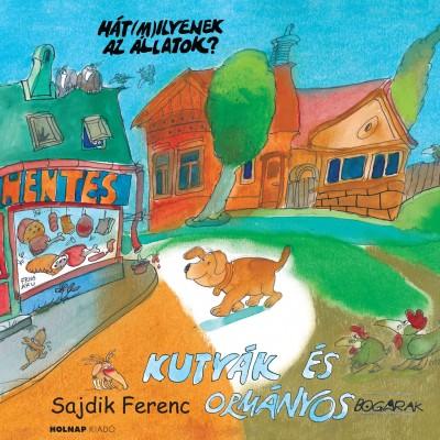 Sajdik Ferenc - Kutyák és ormányosbogarak