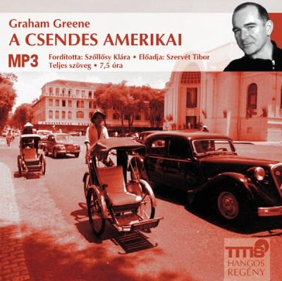 Graham Greene - Szervét Tibor - A csendes amerikai - Hangoskönyv MP3
