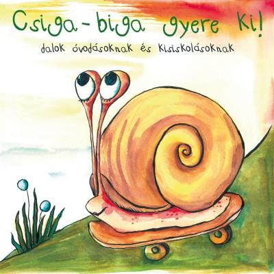 - Csiga-biga gyere ki! - CD
