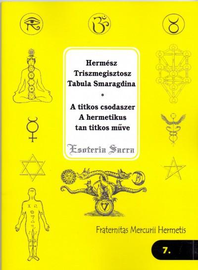 Hermész Triszmegisztosz - A titkos csodaszer