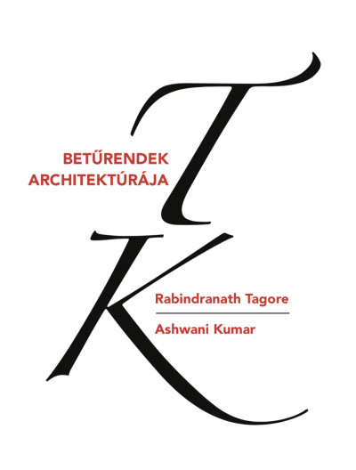 Ashwani Kumar - Rabindranath Tagore - Betűrendek architektúrája