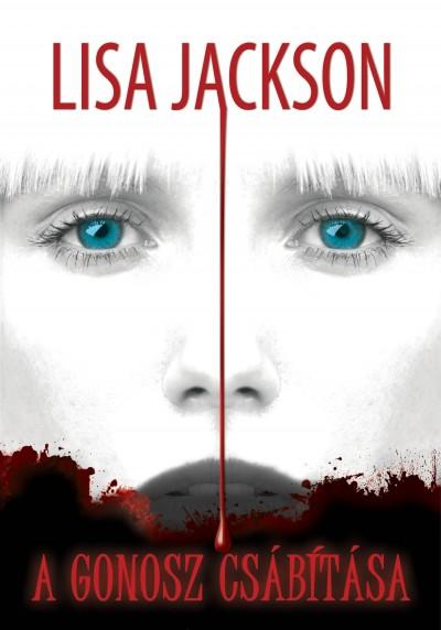 Lisa Jackson - A gonosz csábítása