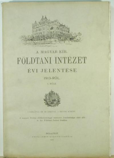 - A Magyar Királyi Földtani Intézet évi jelentése 1913-ról I.