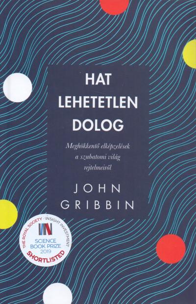 John Gribbin - Hat lehetetlen dolog