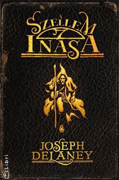 Joseph Delaney - A szellem inasa - A hetedik fiú