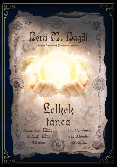 Berti M. Bagdi - Lelkek tánca