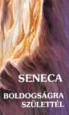 Lucius Annaeus Seneca - Boldogs�gra sz�lett�l
