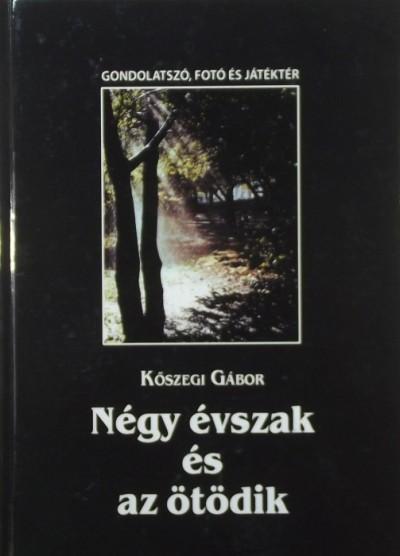 Kőszegi Gábor - Négy évszak és az ötödik