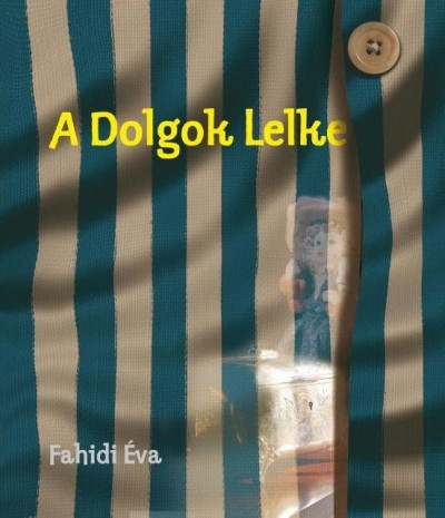 Fahidi Éva - A Dolgok Lelke