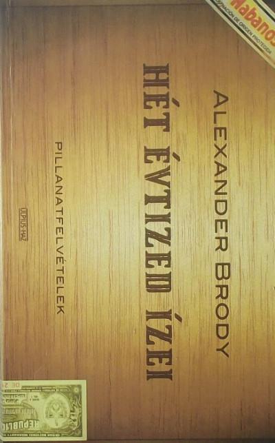 Alexander Brody - Hét évtized ízei