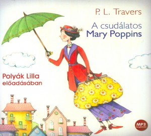 Poly�k Lilla - Pamela Lyndon Travers - A csud�latos Mary Poppins - Hangosk�nyv - MP3