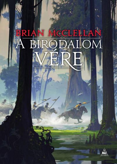 Brian Mcclellan - A Birodalom vére