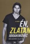 Zlatan Ibrahimovic - David Lagercrantz - Ez vagyok �n, Zlatan Ibrahimovic - Puhat�bla