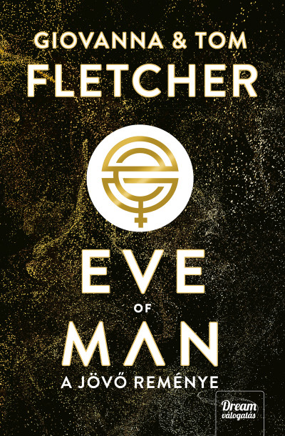 Giovanna Fletcher - Tom Fletcher - Eve of Man - A jövő reménye