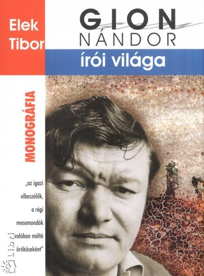Elek Tibor - Gion Nándor írói világa