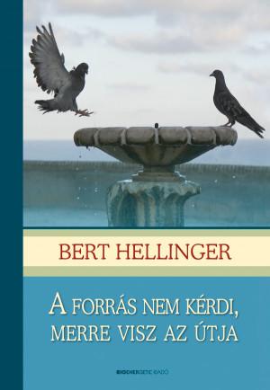 Bert Hellinger - A forr�s nem k�rdi, merre visz az �tja