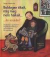 Singer Magdolna - Boldogan �ltek, m�g meg nem haltak... �s azut�n?