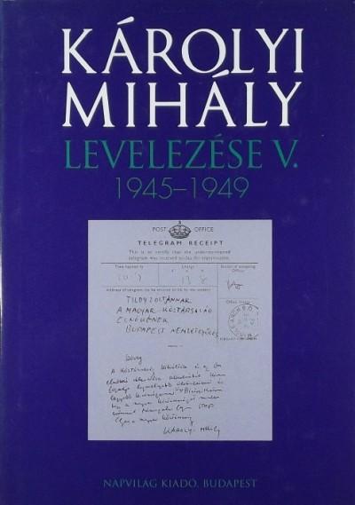 Hajdu Tibor - Károlyi Mihály levelezése V. 1945-1949