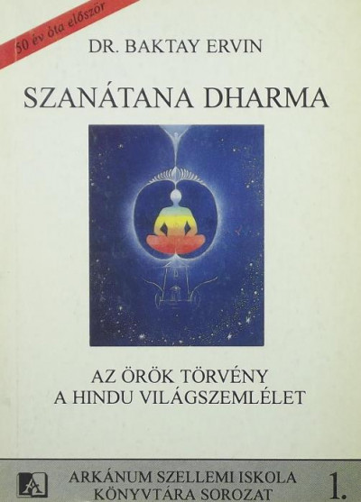 Dr. Baktay Ervin - Szanátana dharma