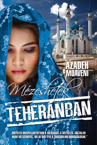 Azadeh Moaveni - M�zeshetek Teher�nban